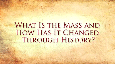 Catholic Answers: What is the Mass