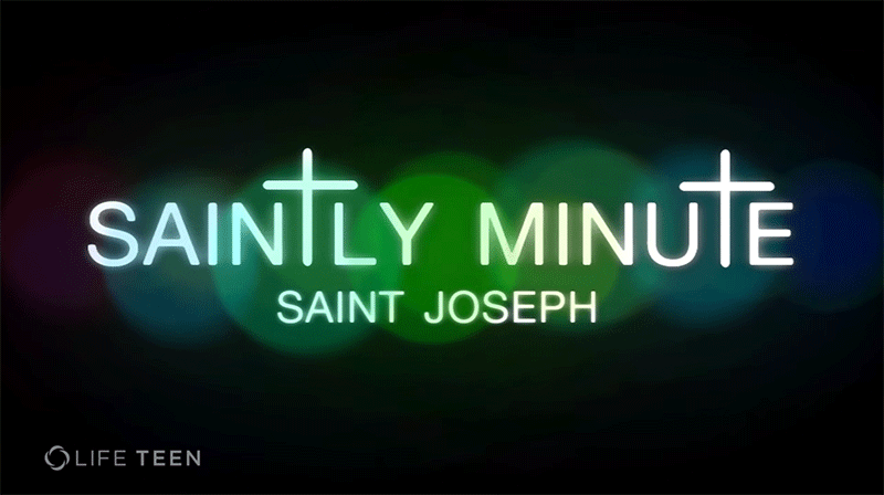 Saintly Minute: St. Joseph